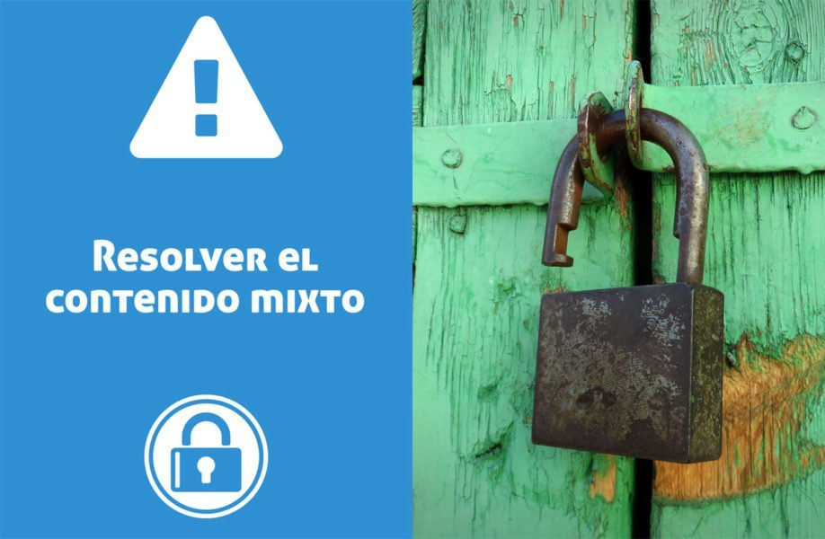 Como resolver el contenido mixto en HTTPS