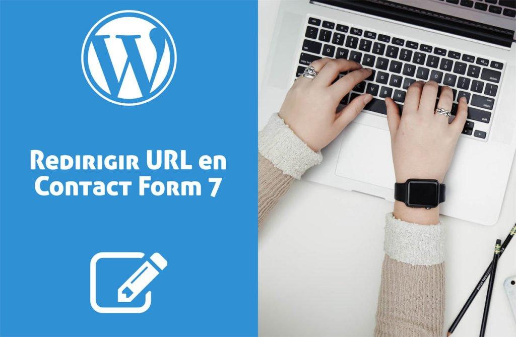 Redirigir una URL sin on_sent_ok en Contact Form 7: Soluciones ante las opciones obsoletas en el plugin de WordPress