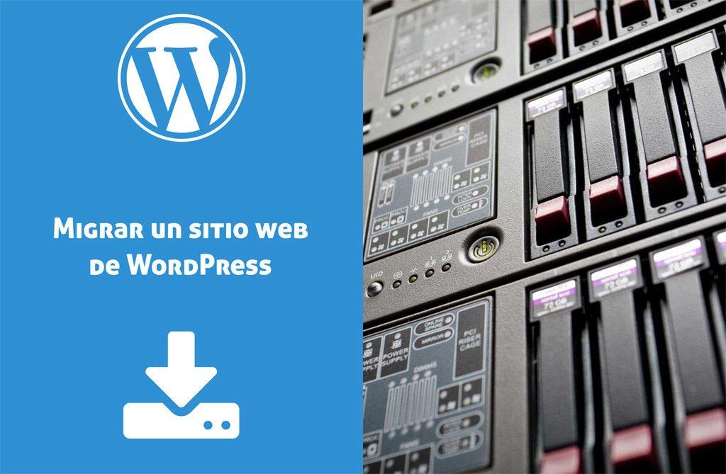 Migrar un sitio web de WordPress: Guía manual para mover sitios.
